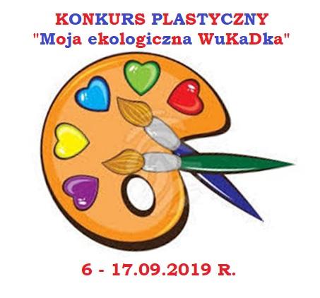 Konkurs plastyczny pt. Moja ekologiczna WuKaDka